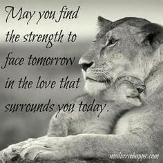 may you find the strength to face tomorrow