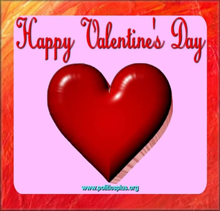 Happy Valentine\'s Day – Politics Plus